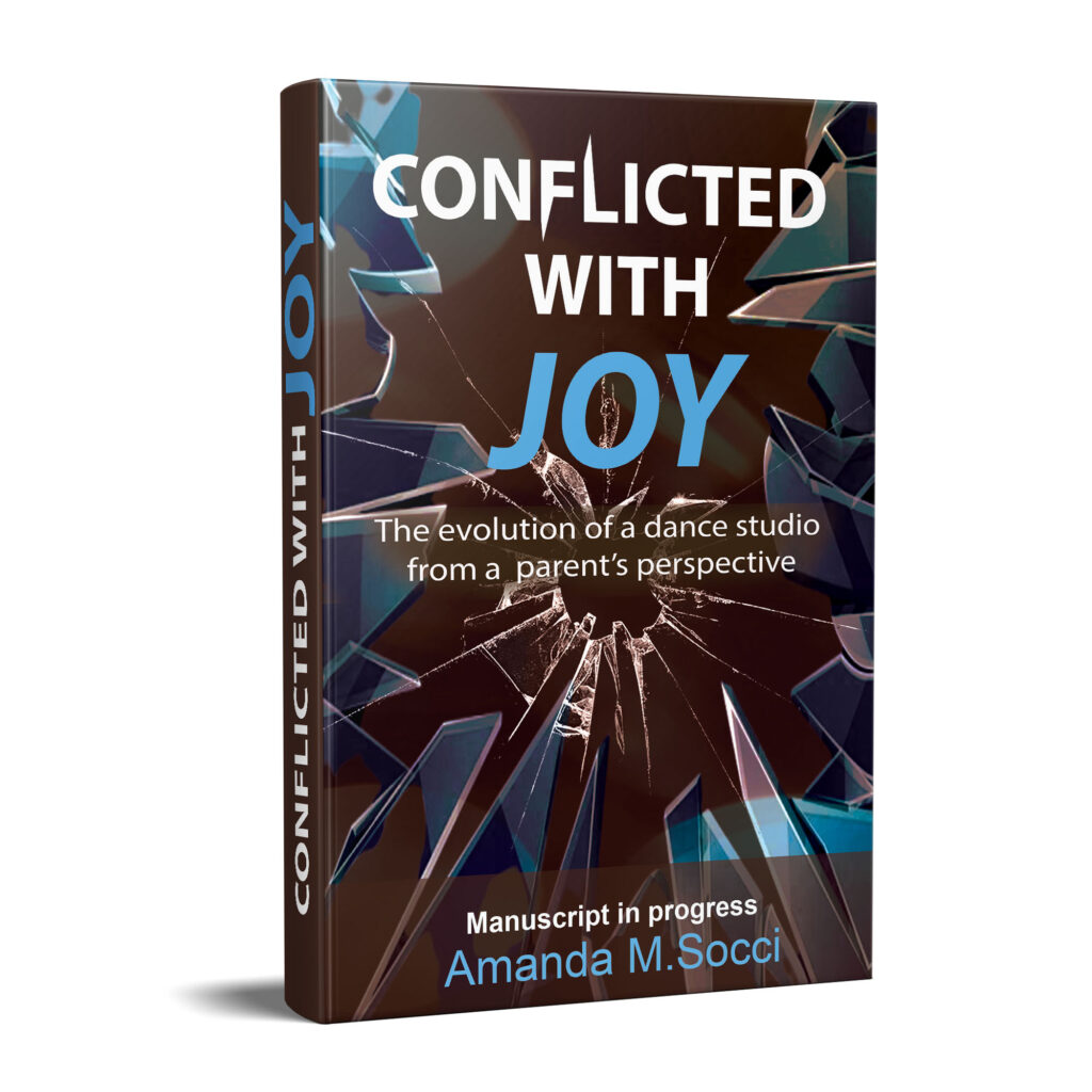 Conflicted with Joy is a manuscript in progress, written by Amanda M. Socci. This manuscript is about a parent's emotional response to current events about Joy of Motion dance studio.