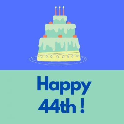 Happy 44th!
